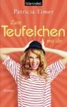 Zum Teufelchen mit dir: Roman (German Edition) - Patricia Eimer, Barbara Müller
