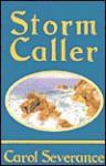Storm Caller (Island Warrior, Bk. 2) - Carol Severance