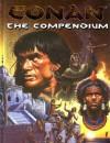 The Conan Compendium - Richard Ford, Vincent Darlage, Jason Durall, Eric K. Rodriguez, Charles Rice, Bryan Steele, Ian Sturrock, Todd Tjersland