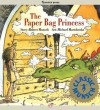 The Paper Bag Princess (Classic Munsch) - Robert Munsch
