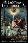 O Little Town of Deathlehem - Michael J. Evans, Harrison Graves, Catherine Grant, Matt Cowan