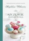 Szczęście pachnące wanilią - Magdalena Witkiewicz
