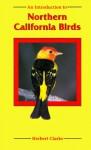 An Introduction to Northern California Birds - Herbert Clarke