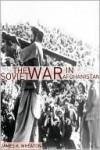 The Soviet War in Afghanistan - James K. Wheaton, Golgotha Press