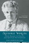 Invisible Worlds: Annie Besant on Psychic and Spiritual Development - Kurt Leland