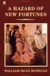 A Hazard of New Fortunes - William Dean Howells, Benjamin DeMott
