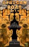 African Roar 2012 - Emmanuel Sigauke, Ivor W. Hartmann, Wame Molefhe, Abdul Adan, Nnedi Okorafor, Uko Bendi Udo, Vukani G. Nyirenda, Ifesinachi Okoli-Okpagu, Gothataone Moeng, Chika Onyenezi, Hana Njau-Okolo, Dawn Promislow