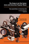 The Song Is Not the Same: Jews and American Popular Music - Bruce Zuckerman, Josh Kun, Lisa Ansell