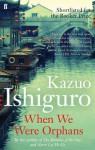 When We Were Orphans. Kazuo Ishiguro - Kazuo Ishiguro