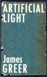 Artificial Light - James Greer, Dennis Cooper