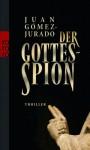 Der Gottes-Spion. - Juan Gomez-Jurado