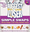 The Biggest Loser Simple Swaps: 100 Easy Changes to Start Living a Healthier Lifestyle - Cheryl Forberg, Melissa Roberson