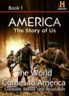 AMERICA The Story of Us Book 1: The World Comes To America - Kevin Baker