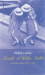 Trouble at Willow Gables and Other Fiction 1943-1953 - Philip Larkin, James Booth, Pat Larkin