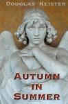 Autumn in Summer - Douglas Keister