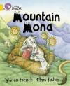 Mountain Mona (Collins Big Cat: Band 09/Gold) - Vivian French, Chris Fisher