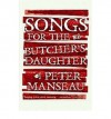 Songs for the Butcher's Daughter - Peter Manseau