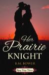 Her Prairie Knight (Annotated) - B.M. Bower, Jennifer Quinlan
