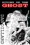 Giving Up The Ghost - Dan Dillard