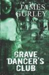 Grave Dancer's Club - James Gurley, Stacey Turner, Rebecca L. Treadway
