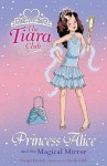 Princess Alice And The Magical Mirror (Tiara Club) - Vivian French