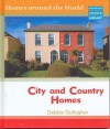 City And Country Homes (Homes Around The World Macmillan Library) - Debbie Gallagher