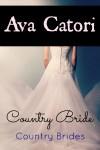 Country Bride (Country Brides, #1) - Ava Catori