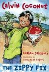 Calvin Coconut: The Zippy Fix - Graham Salisbury, Jacqueline Rogers