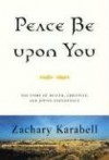 Peace Be upon You: The Story of Muslim, Christian, and Jewish Coexistence - Zachary Karabell