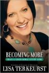 Becoming More Than a Good Bible Study Girl - Lysa TerKeurst
