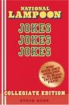 National Lampoon Jokes, Jokes, Jokes: Collegiate Edition - Steve Ochs, Mason Brown, National Lampoon Staff