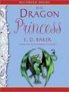The Dragon Princess: Tales of the Frog Princess Series, Book 6 (MP3 Book) - E.D. Baker, Katherine Kellgren