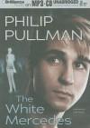 The White Mercedes - Philip Pullman