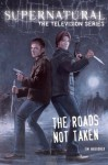 Supernatural, the Television Series: The Roads Not Taken - Tim Waggoner, Zachary Baldus