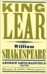 King Lear - David Scott Kastan, Andrew Hadfield, William Shakespeare