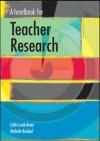 A Handbook for Teacher Research - Colin Lankshear, Michele Knobel