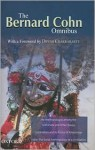The Bernard Cohn Omnibus: An Anthropologist Among the Historians and Other Essays, Colonialism and Its Forms of Knowledge, India: The Social Anthropology of a Civilization - Bernard S. Cohn, Nicholas B. Dirks, Dipesh Chakrabarty, Gy Prakash, Ranajit Guha