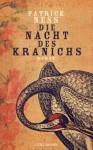 Die Nacht des Kranichs - Patrick Ness, Sibylle Schmidt