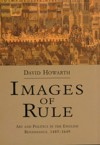 Images of Rule: Art and Politics in the English Renaissance, 1485-1649 - David Howarth
