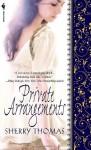 Private Arrangements - Sherry Thomas