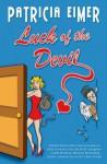 Luck of the Devil (Speak of the Devil, Book 1) (Entangled Edge) - Patricia Eimer