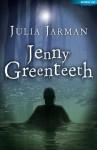 Jenny Greenteeth - Julia Jarman, Ollie Cuthbertson