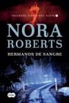 Hermanos de sangre (Trilogía Signo del Siete I) (Spanish Edition) - Nora Roberts
