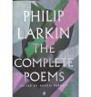 The Complete Poems - Philip Larkin, Archie Burnett