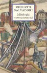 Mitologia nowoczesności - Roberto Salvadori
