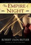 The Empire of Night: A Christopher Marlowe Cobb Thriller - Robert Olen Butler