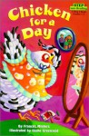 Chicken for a Day - Frances Minters, Diane Greenseid