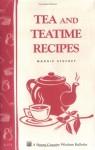 Teas and Teatime Recipes: Storey Country Wisdom Bulletin A-174 - Maggie Stuckey