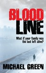 Blood Line: What if your family was the last left alive? (The Blood Line Trilogy Book 1) - Michael Green