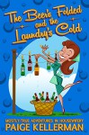 The Beer's Folded and the Laundry's Cold: Mostly-True Adventures In Housewifery - Paige Kellerman